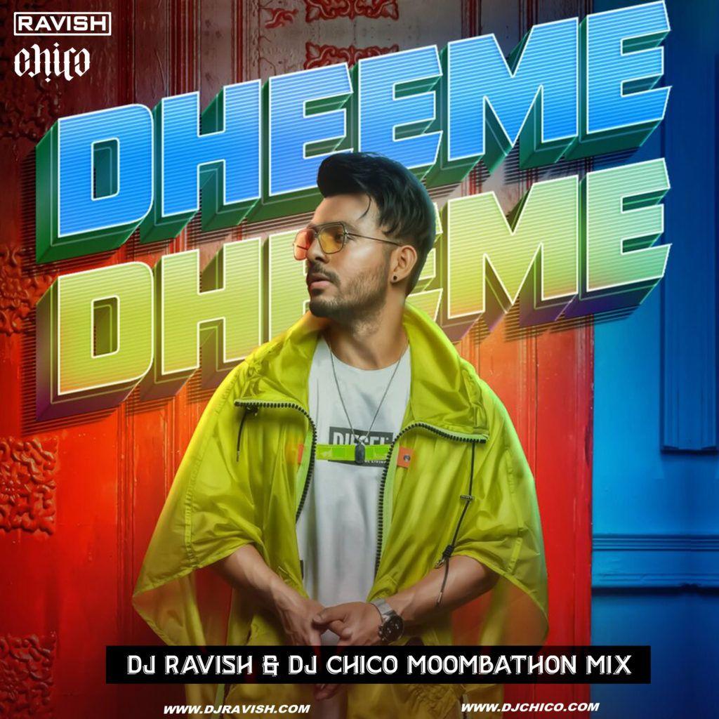 Tony Kakkar Dheeme Dheeme Dj Ravish Dj Chico Moombathon Mix Mp3 Song Mp3 Song Download Dj Songs