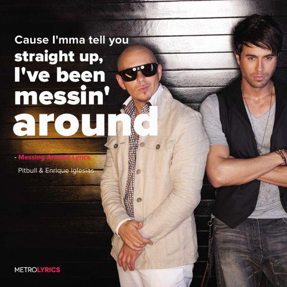 I Like It Enrique Iglesias: Pitbull & Enrique Iglesias - Messing Around Lyrics