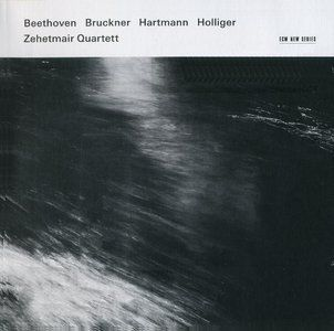 Zehetmair Quartett - Beethoven, Bruckner, Hartmann, Holliger (2013) [2CD] {ECM New Series} flac