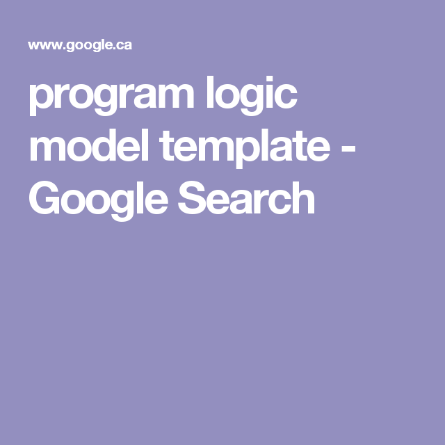 Program Logic Model Template  Google Search  Consulting