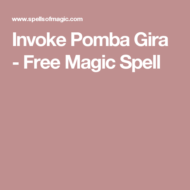Invoke Pomba Gira - Free Magic Spell | Pomba Gira in 2019