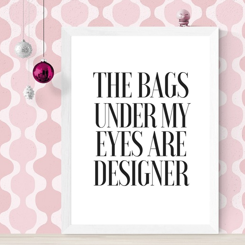The Bags Under My Eyes Are Designer Printable Printable Beauty Quote Wall Print Funny Prints Beauty Home Decor Wall Wall Quotes Funny Prints Beauty Quotes
