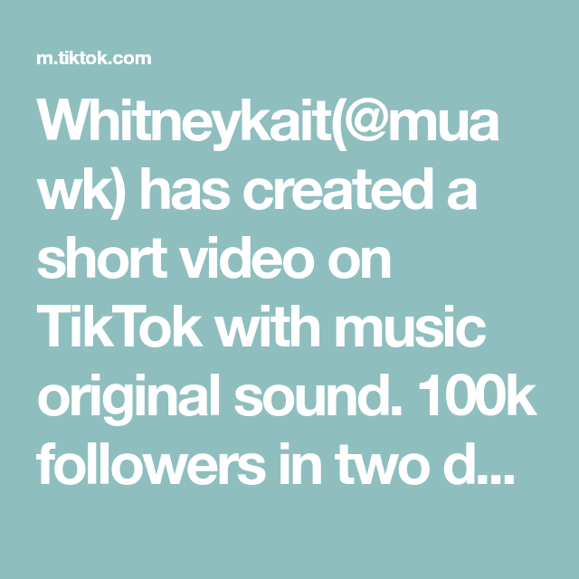 Whitneykait Muawk Has Created A Short Video On Tiktok With Music Original Sound 100k Followers In Two Days All Of I Love You All The Originals How To Make