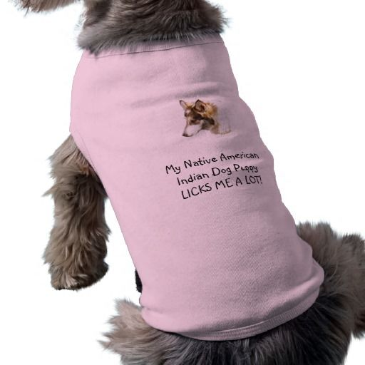 My Native American Indian Dog Puppy Lucks Me A Lo Shirt Native