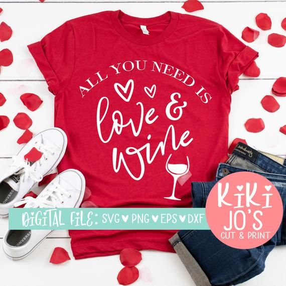 Download All you need is love and wine svg, valentines svg ...
