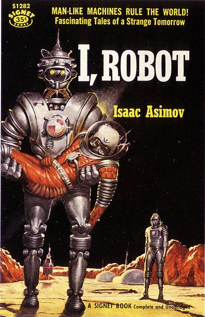 I Robot Book Written By The Late Isaac Asimov Read This When Was In High School My Dad Had All Old Sci Fi Books Loved To