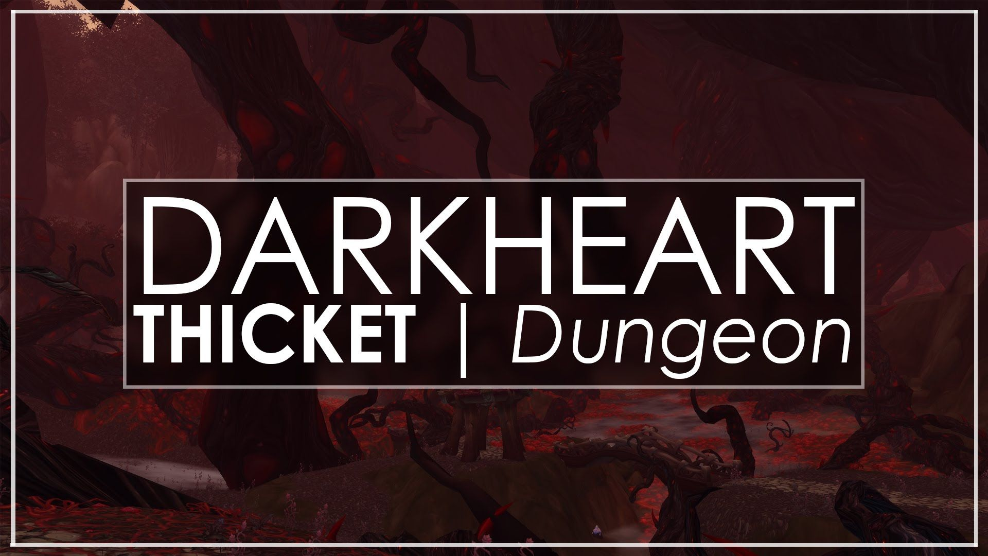 Wow Legion Darkheart Thicket Another Fun Beautiful Dungeon