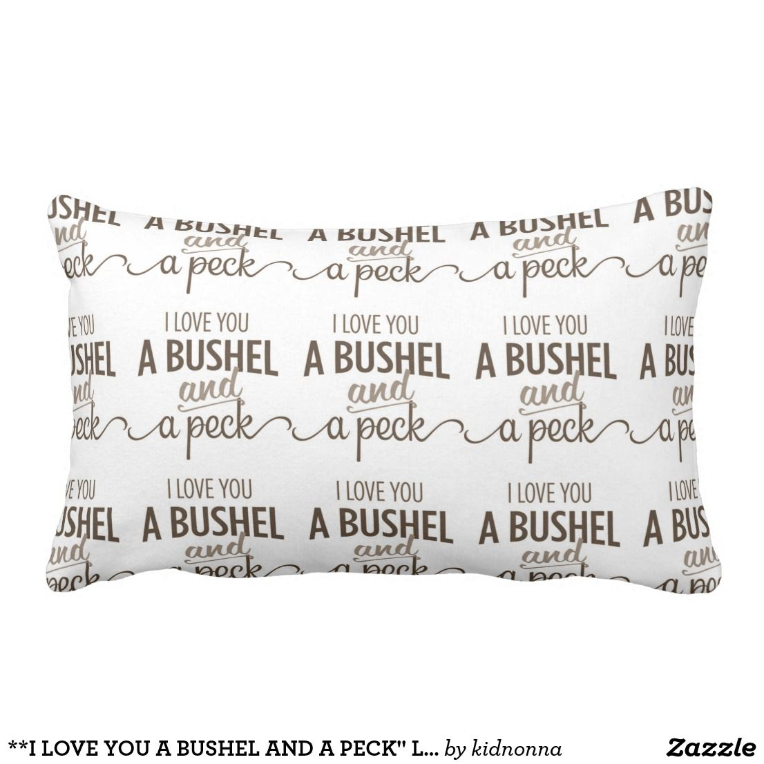 "I love you a bushel and a peck"" love pillow 