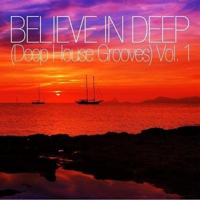 VA - Believe In Deep (Deep House Grooves), Vol. 1 (2015) 15.09.18