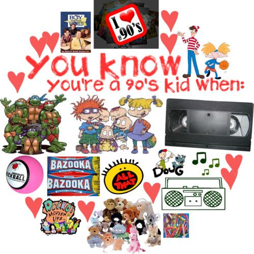 90's kid, doesn't even have all of my fav 90s stuff, such as