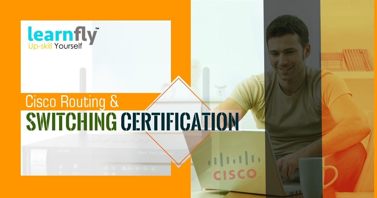 Cisco Routing Switching Certification Will Validate Your Ability