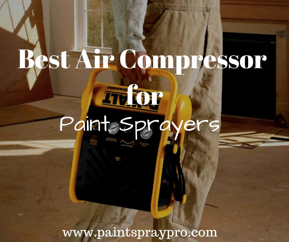 Best Air Compressor for Paint Sprayers Paint sprayer