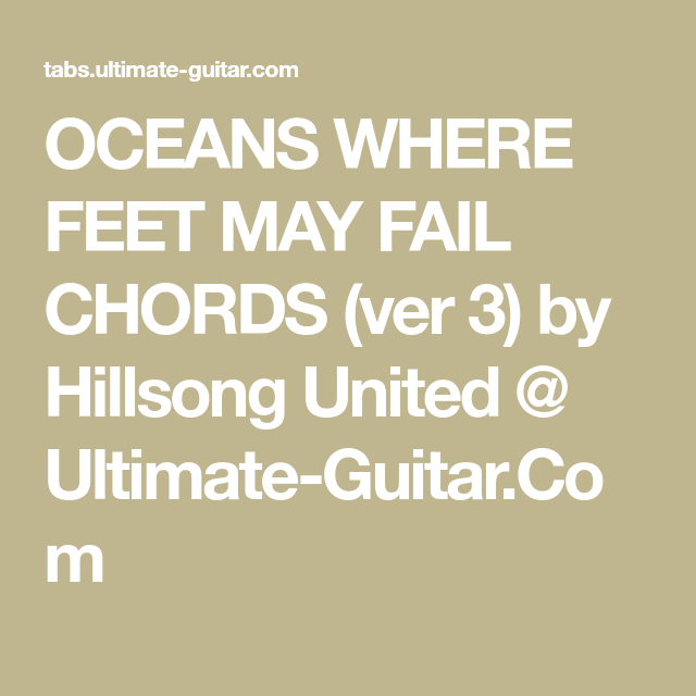 OCEANS WHERE FEET MAY FAIL CHORDS (ver 3) by Hillsong United ...