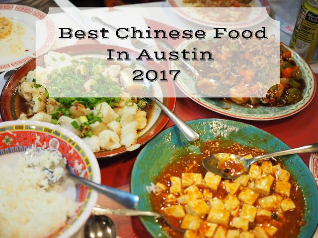 Foodie Is The New Forty Best Chinese Food In Austin 2017 Edition Best Chinese Food Chinese Food Food