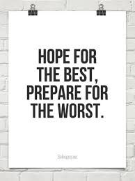 Hope For The Best Prepare For The Worst Quotes I Love Quotes