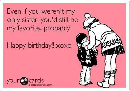 Super Funny Quotes Happy Birthday Sister Ecards – Happy Birthday E Cards