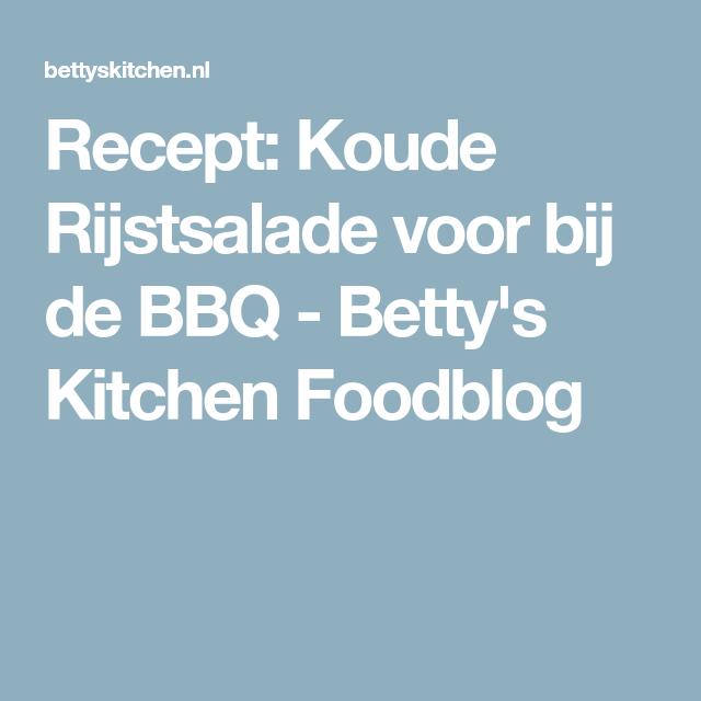Recept: Koude Rijstsalade voor bij de BBQ Betty's Kitchen