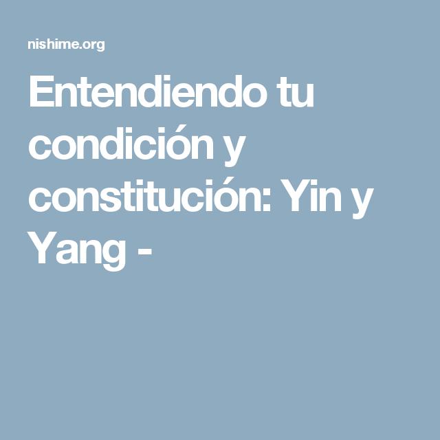 Entendiendo tu condición y constitución: Yin y Yang -