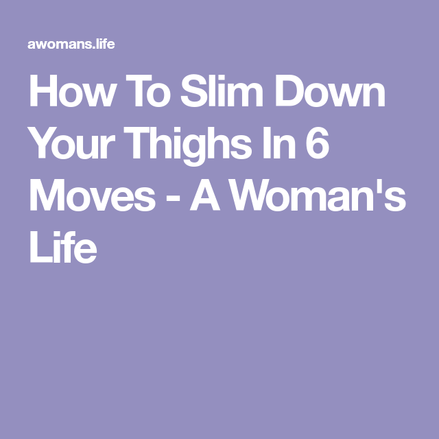 Slim down moves