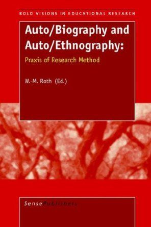 Auto Biography And Ethnography Praxi Of Research Method Bold Vision In Educational Amazon Co Uk Books How To Write An Autoethnography Dissertation