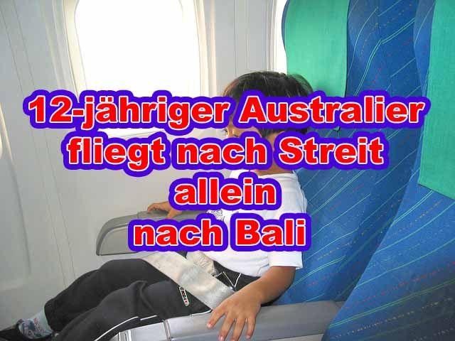 12jähriger Australier fliegt nach Streit allein nach Bali