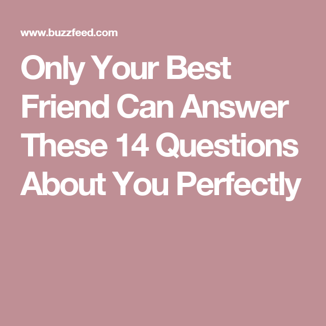About friend best answer questions to your Best Friend