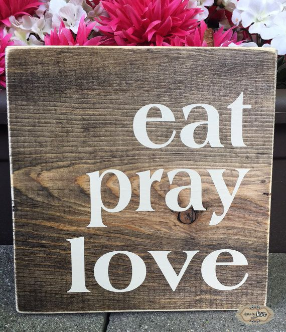 Eat Pray Love   Wood Sign   Home Decor   Farmhouse Style   Kitchen Wall Art    Style#