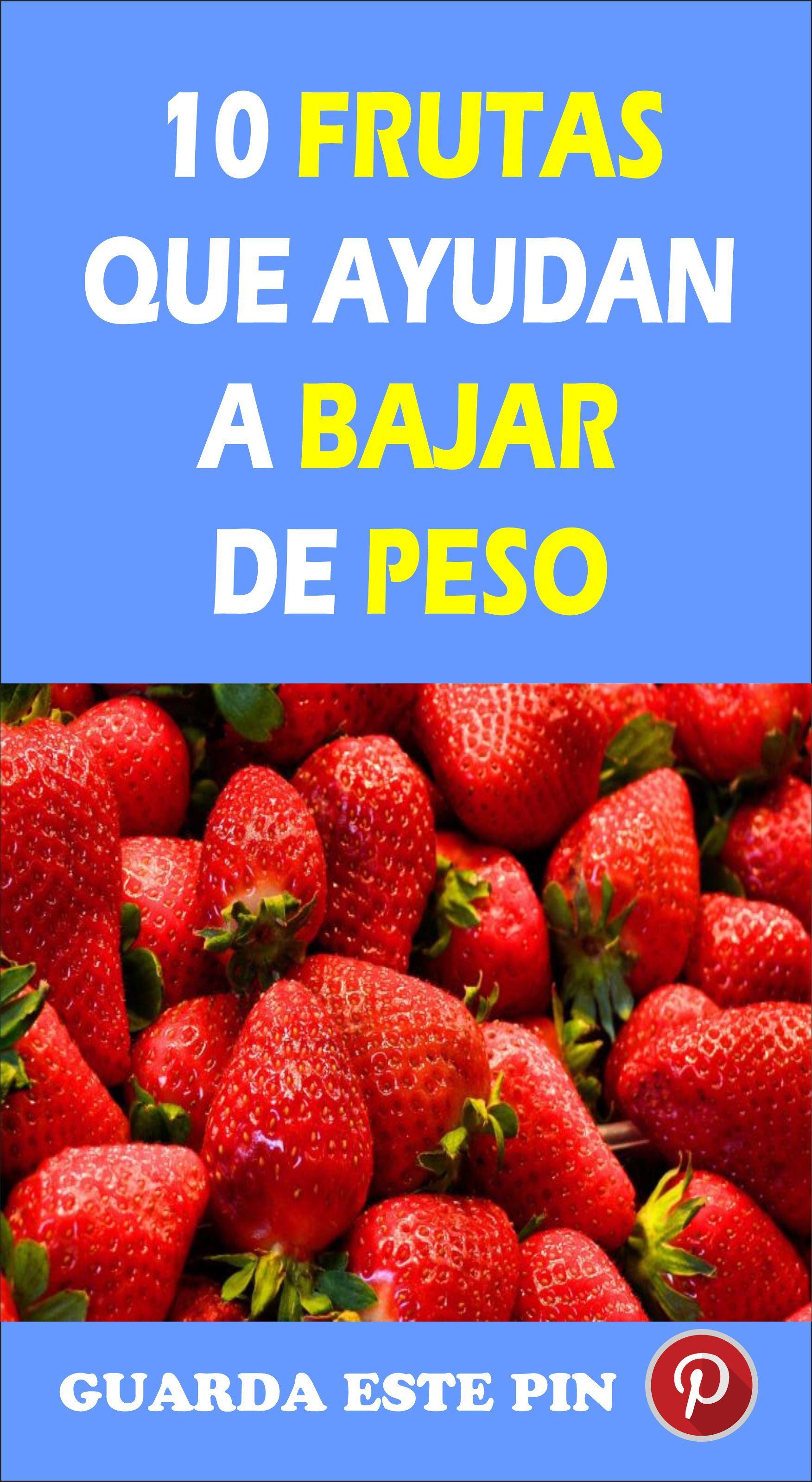 10 Frutas Que Ayudan A Bajar De Peso In 2020 Food Healthy Eating Eat