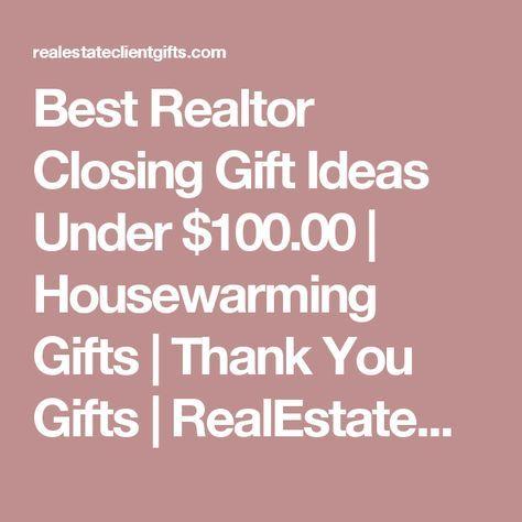 Best Realtor Closing Gift Ideas Under $100.00 | Re