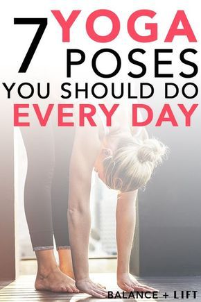 7 yoga poses you should do every day  easy yoga workouts
