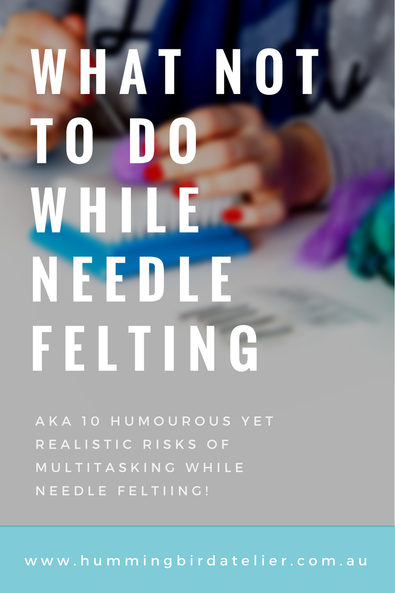 Contemporary Artisan Feltmaker- Needle felting Blog. What not to do.