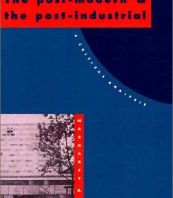 The PostModern And The PostIndustrial A Critical Analysis Pdf