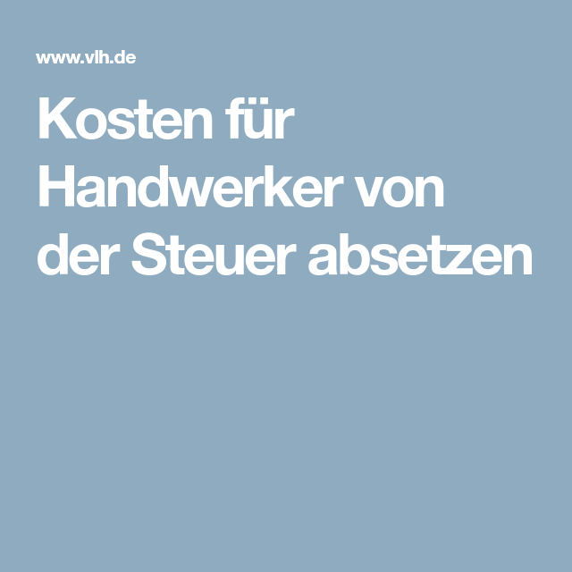 Kosten Fur Handwerker Von Der Steuer Absetzen Schreibkram