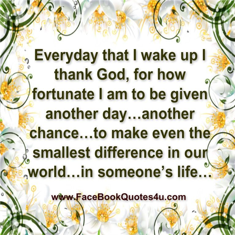 Thank God every morning