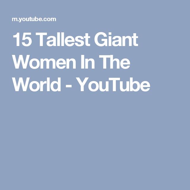 8d276454b97 15 Tallest Giant Women In The World - YouTube Tall Men