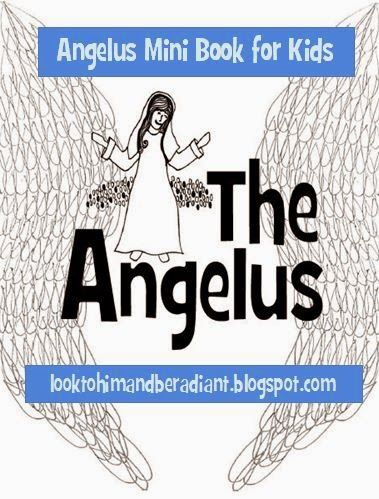Angelus Mini Book for Kids- free printable from Look to Him and Be Radiant