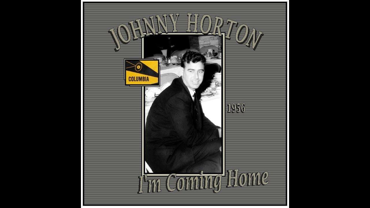 Johnny Horton - I'm Coming Home (1956)   Im coming home, Johnny, Coming home