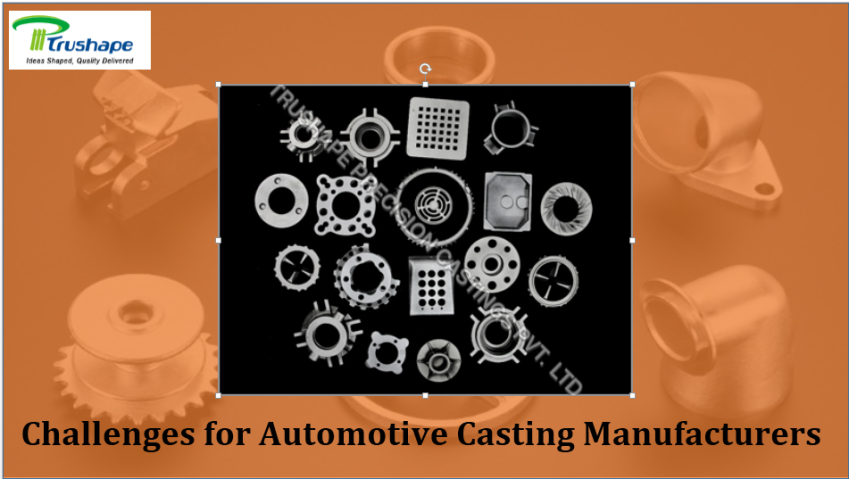 Challenges For Automotive Casting Manufacturers Http Bit