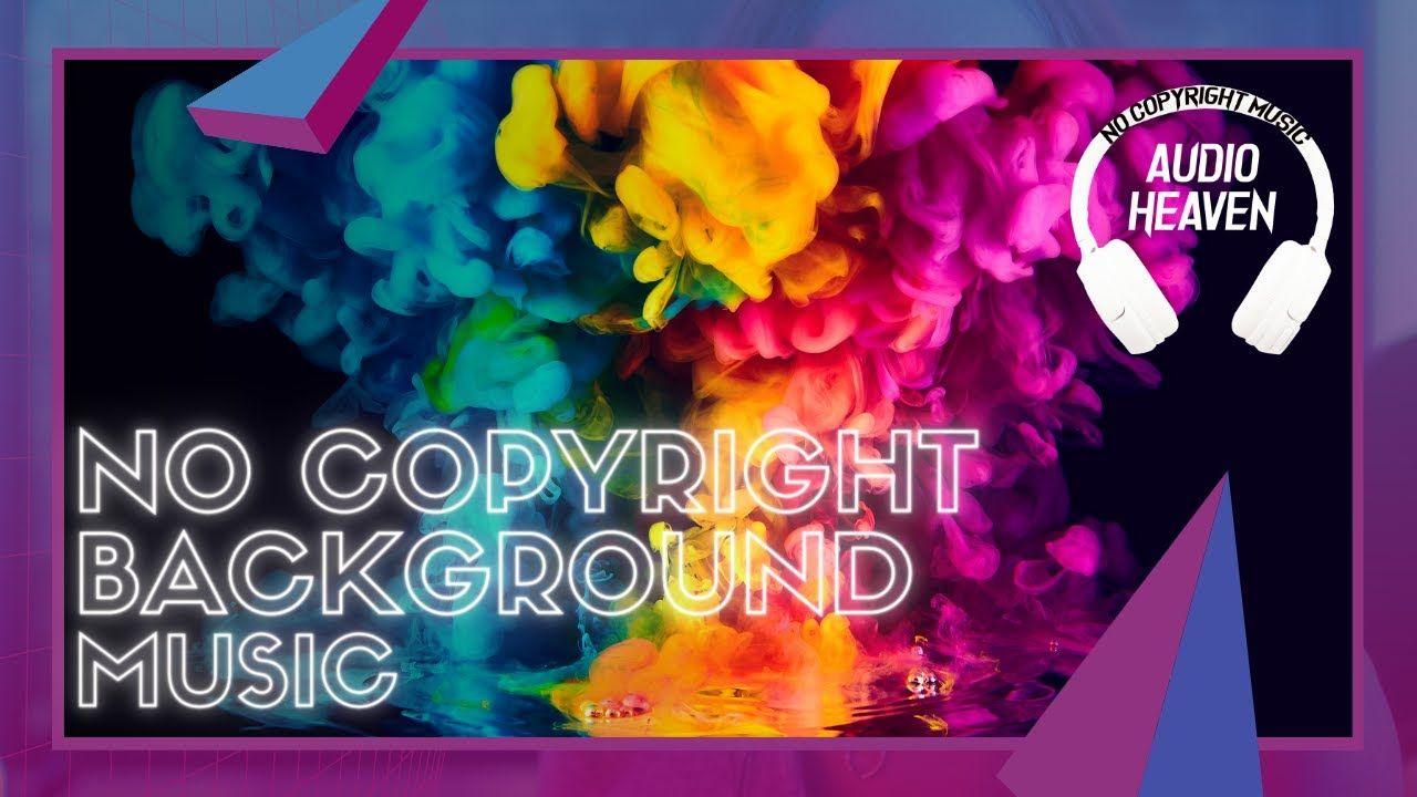 Free NO COPYRIGHT Background Music Download 9 / tubebackr ...