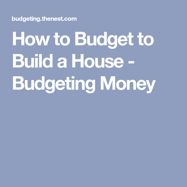 budgeting for building a house