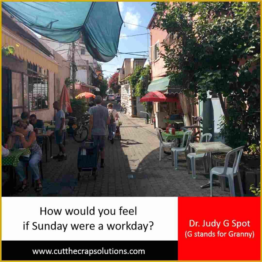 It's Sunday and I have been working since early morn – not because I woke up super energetic, not because I had a list of plans a mile long, but simply because Sunday is a workday like any other.  READ MORE: http://judyyaron2.wix.com/grannyalwayssays#!How-would-you-feel-if-Sunday-were-a-workday/c1l60/5640b9d10cf2f51f32324e89   HUG <3 #ultrablog   #Israel   #Israelilifestyle   #thatswhatgrannyalwayssays