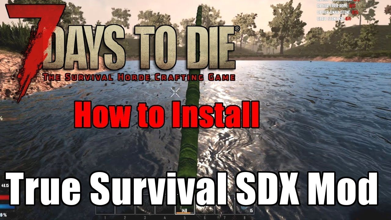 7 Days To Die How To Install True Survival Sdx Mod Guide