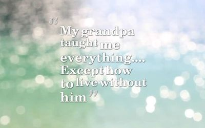 24 Funeral Quotes For Grandpa to Best Express Your Feelings