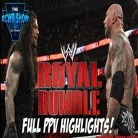 WWE Royal Rumble 2014 Results & Review: The RCWR Post Show 1-26-14 on SoundCloud | Entertainment