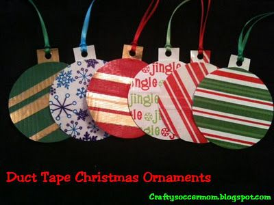 Crafty Soccer Mom: Duct Tape Christmas Ornaments. Nicole on  http://craftysoccermom - Crafty Soccer Mom: Duct Tape Christmas Ornaments. Nicole On Http