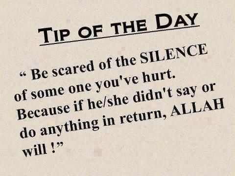 Be Scared Of The Silence Of Someone Youve Hurt Islam