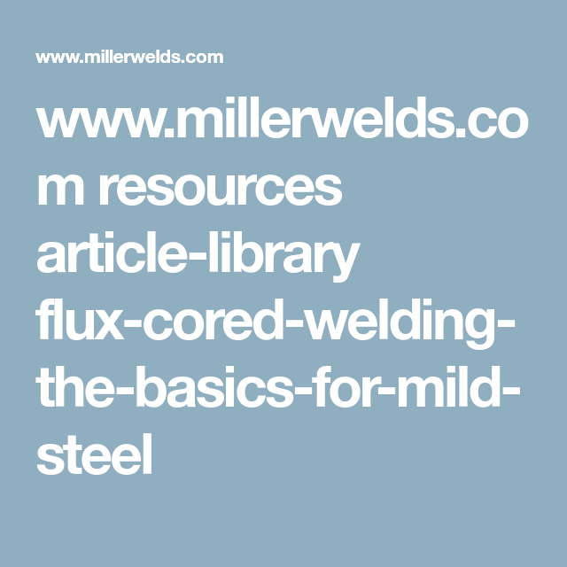 www.millerwelds.com resources article-library flux-cored-welding-the ...