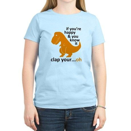 1a8d954e If Youre Happy T-Rex T-Shirt on CafePress.com | FUNNY Humor & Quote ...