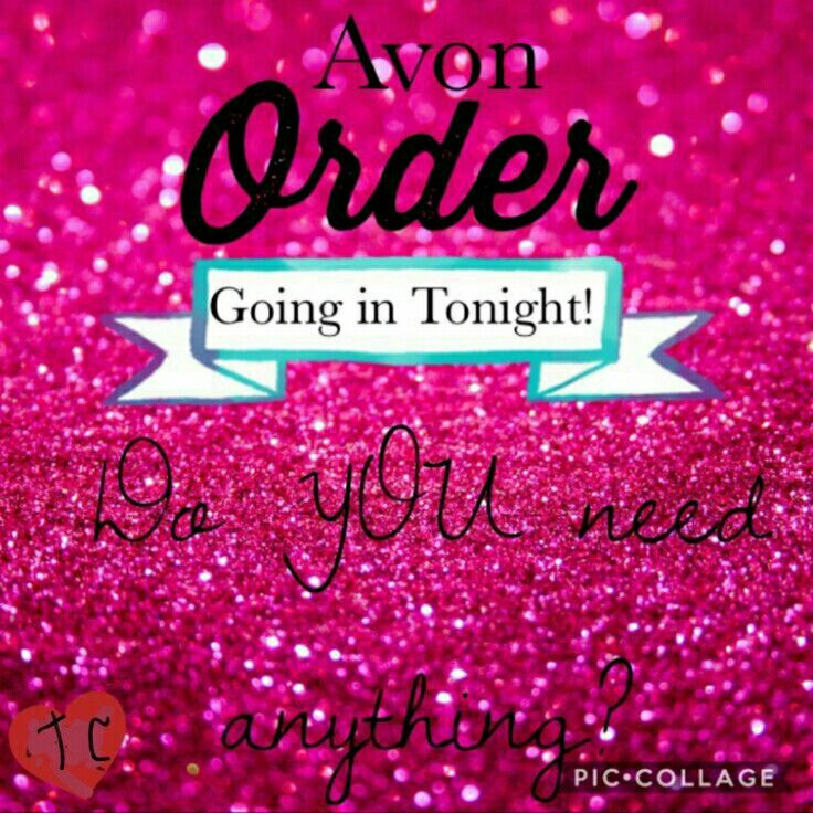 Avon order going out soon. Do you need anything? www