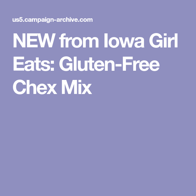 NEW from Iowa Girl Eats: Gluten-Free Chex Mix
